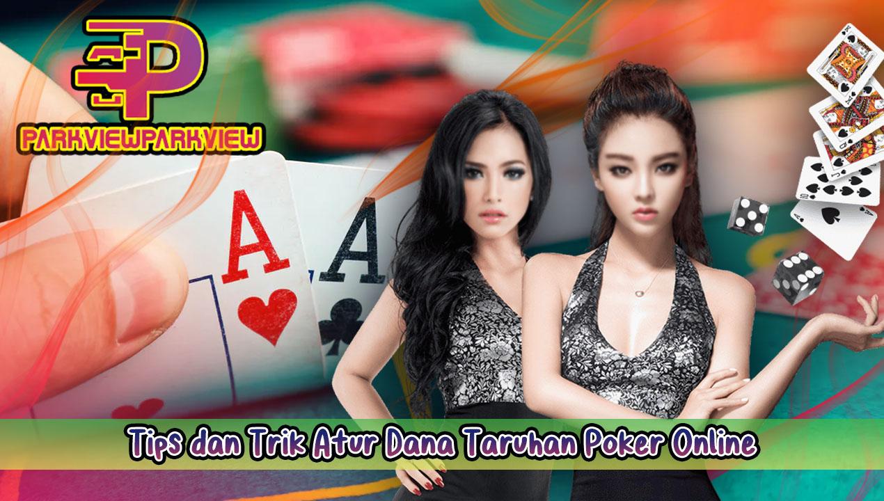 Tips dan Trik Atur Dana Taruhan Poker Online